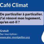 Café climat du 10 avril, témoignages particuliers à l'ALEC Montpellier Métropole